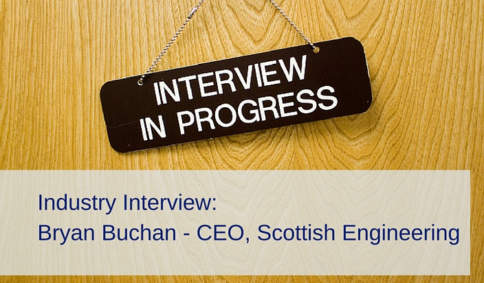 Industry Interview: Bryan Buchan, CEO Scottish Engineering