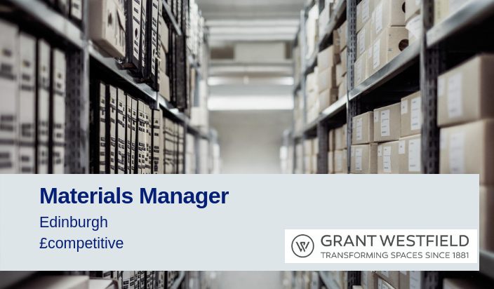 Materials Manager Grant Westfield Edinburgh