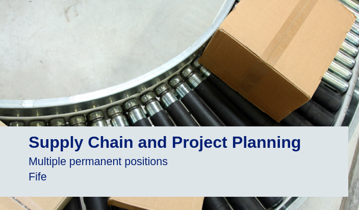 Supply Chain and Project Planning Careers | Fife